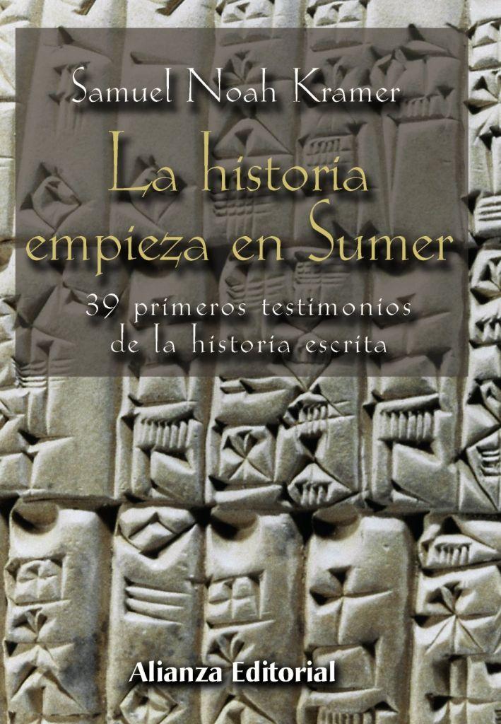 Samuel Noah Kramer La historia empieza en Sumer Editorial Alianza – Lopez y  Ferro